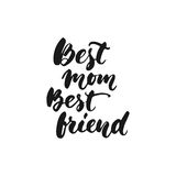 Best Mom Best friend - hand drawn lettering phrase for Mother`s Day isolated on the white background. Fun brush ink Stock Photography