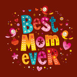 Best Mom Ever card. Best Mom Ever greeting card Royalty Free Stock Photos