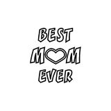 Best Mom ever. Greeting Card Mother`s Day. Hand lettering, greeting inscription. Best mom ever line icon, mother`s day, greeting card vector graphics, a linear Royalty Free Illustration