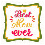 Best Mom ever. Greeting Card Mother's Day. Hand lettering Royalty Free Stock Images