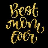 Best Mom Ever hand write isolated simple gold calligraphy. vector illustration