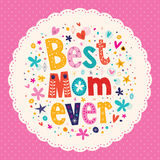 Best Mom Ever Happy Mothers Day card Royalty Free Stock Images