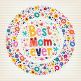 Best Mom Ever Happy Mothers Day flowers card Royalty Free Stock Photos
