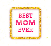 Best Mom Ever. Happy Mothers Day greeting card Stock Photos