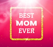 Best Mom Ever. Happy Mothers Day greeting card Stock Images
