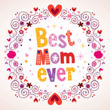 Best Mom Ever hearts and flowers card Royalty Free Stock Images
