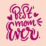Best mom ever. Holiday card. Vector illustration on pink background. Modern hand lettering and calligraphy royalty free illustration