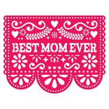 Best Mom Ever vector greeting card, Happy Mother`s Day Mexican design - Papel Picado decoration in pink Stock Images