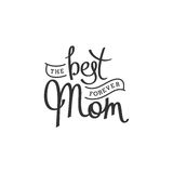 The best Mom forever Stock Photography
