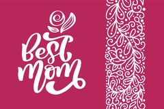 Best Mom greeting card vector calligraphic inscription phrase. Happy Mother`s Day vintage hand lettering quote. Illustration text stock illustration