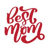 Best mom. Handwritten lettering text for greeting card for happy mothers day. Isolated on white vector vintage. Illustration royalty free illustration