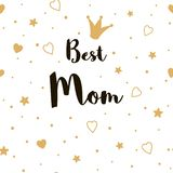 Best Mom Mother`s Day greeting lettering with gold crown stars Vector calligraphic text. Best Mom Mother`s Day greeting lettering with gold crown stars hearts vector illustration