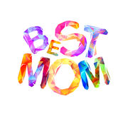 Best mom. Triangular letters Stock Photography