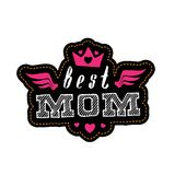 Best Mom - vector poster or print for woman clothes. Lettering w. Ith crown, wings and hearts. Modern fashion t-shirt design Stock Images