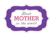 Best mother in the world Royalty Free Stock Photo