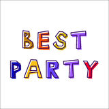 Best Party, from abstract letters. Drawn by hand, in different colors, with a shifted outline royalty free illustration