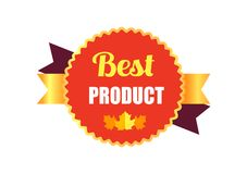 Best Product Sticker and Leaf Vector Illustration. Best product sticker consisting of round shape figure and text in it, icon of maple leaf and gold ribbon Royalty Free Stock Photos
