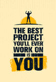 The Best Project You Will Ever Work On Is You. Gym Workout Inspiring Creative Motivation Quote Poster. Fit Body Concept Royalty Free Stock Photos