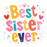 Best sister ever. Decorative type lettering design vector illustration