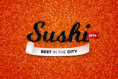 Best Sushi In The City. Promotional Vector Text Design Template Vith Realistic Black Caviar Over Red. Traditional Royalty Free Stock Images
