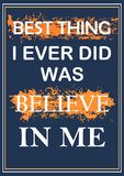 Best thing I ever did was believe in me Inspiring quote Vector illustration vector illustration
