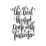 The best things come with patience black and white hand letterin Royalty Free Stock Photo