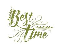 Best Time lettering handwritten with elegant green calligraphic cursive font and decorated with natural elements Royalty Free Stock Photo