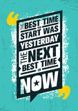 The Best Time To Start Was Yesterday. The Next Best Time Is Now. Inspiring Creative Motivation Quote Template. vector illustration