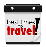 Best Times to Travel Words Calendar Peak Transportation Days Dat. Best Times to Travel words on a calendar advising you of peak or off season days, dates, months stock illustration