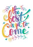 The Best is yet to come. Inspirational quote Stock Image