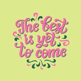 The best is yet to come Royalty Free Stock Photos