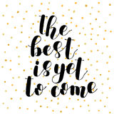 The best is yet to come. Lettering illustration. Royalty Free Stock Photo