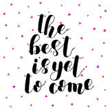 The best is yet to come. Lettering illustration. Stock Images