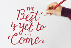 Best is yet to come phrase hand writing Royalty Free Stock Image