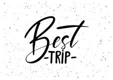 Best trip. Ink brush pen hand drawn phrase lettering design. Vector. Illustration isolated on a ink grunge background, typography for card, banner, poster Royalty Free Illustration