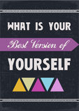 Best Version of Yourself. What is the Best Version of yourself Poster Stock Photo