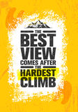 The Best View Comes After The Hardest Climb. Adventure Mountain Hike Creative Motivation Concept. Vector Outdoor Design on Rough Distressed Background Stock Photo