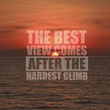 The best view comes after the hardest climb on nature background. Word on sunset background royalty free stock photo