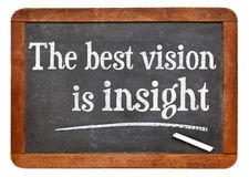 The best vision is insight. Phrase  on a vintage slate blackboard Royalty Free Stock Images