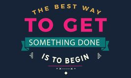 The best way to get something done is to begin. Quote vector stock illustration