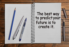 The best way to predict your future is to create it Royalty Free Stock Photo