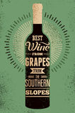 Best wine from grapes from the southern slopes. Typographic retro grunge wine poster with the inscription. Vector illustration. Royalty Free Stock Images