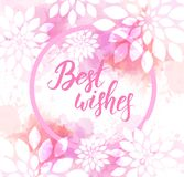 Best wishes watercolor imitation background. Best wishes inspirational handwritten message on abstract watercolor imitation background with flowers stock illustration