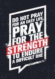 Beten Sie nicht für ein einfaches Leben, beten, damit die Stärke ein schwieriges aushält Anspornendes kreatives Motivations-Zitat Lizenzfreie Stockbilder