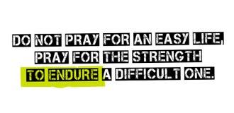 Beten Sie nicht für ein einfaches Leben, beten, damit die Stärke A aushält Stockfotos