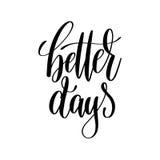 Better days black and white hand lettering inscription Stock Image