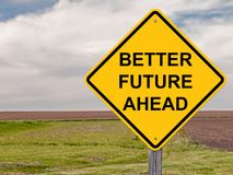 Better Future Ahead Sign. Better Future Ahead Caution Sign stock photos