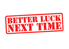 BETTER LUCK NEXT TIME. Rubber Stamp over a white background Stock Photo