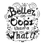 Better an Oops than a What if motivation quote vector illustration. Stock Images