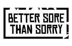 Better Sore Than Sorry. Creative typographic motivational poster Royalty Free Stock Photos